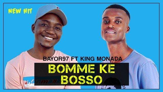 Bayor97 - Bomme Ke Bosso Feat King Monada
