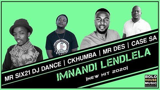 Imnandi Lendlela - Mr Six21 DJ Dance x Ckhumba x Mr Des x Case SA