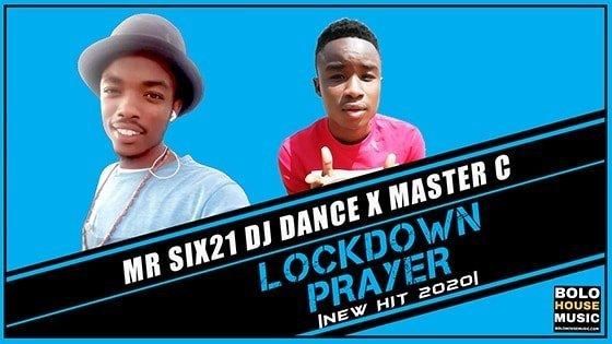 Mr Six21 DJ Dance & Master C - Lockdown Prayer
