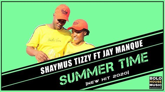 Shaymus Tizzy - Summer Time Feat Jay Manque