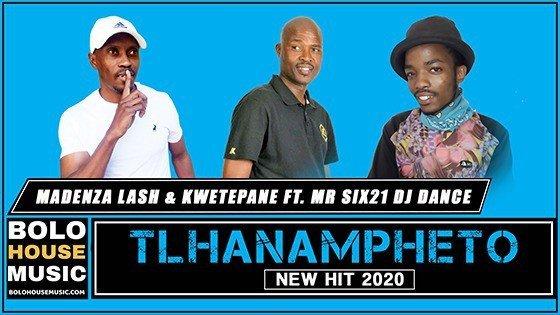 Madenza Lash & Kwetepane - Tlhanampheto Ft Mr Six21 DJ Dance