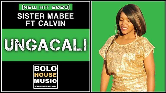 Sister Mabee - Ungacali Feat Calvin