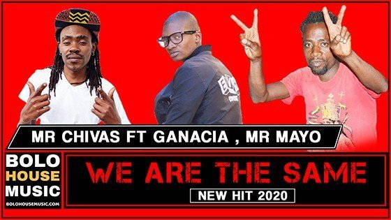 Mr Chivas - We are the Same ft Ganacia x Mr Mayo