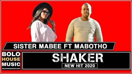 Sister Mabee - Shaker Feat Mabotho
