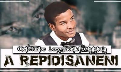 Obzie Junior x Lexxyphonik - A Repidisaneni Ft Magabula