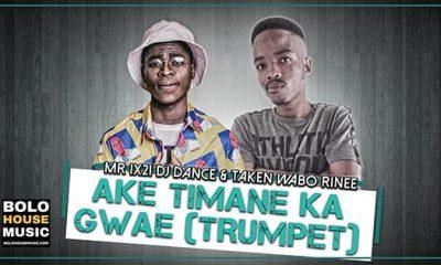 Mr Six21 DJ Dance & Taken Wabo Rinee - Ake Timane Ka Gwae (Trumpet)