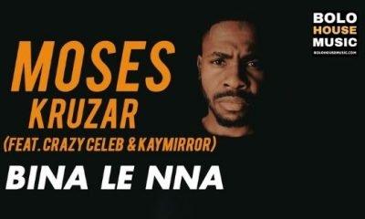 Moses Kruzar - Bina Le Nna Ft Crazy Celeb x Kaymirror