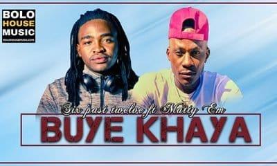 Six Past Twelve - Buye Khaya Feat Matty Em