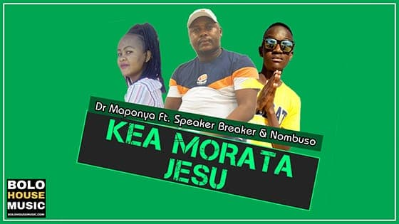 Dr Maponya - Kea Mo Rata Jesu Ft Speaker Breaker & Nombuso
