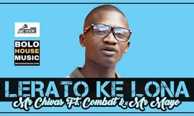 Mr Chivas - Lerato Ke Lona Ft Combat & Mr Mayo