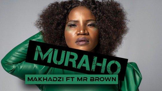 Makhadzi - Muraho Feat Mr Brown