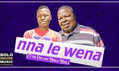 VT the Pro & Mmela Mmela - Nna le Wena