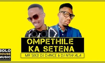 Mr Six21 DJ Dance x Dj Ntwala - Ompethile ka Setena