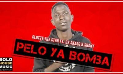Clozzy The Star - Pelo ya BomBa Ft Dr Skaro & Shoky