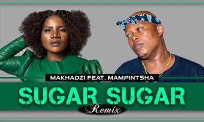 Makhadzi - Sugar Sugar Remix Ft Mampintsha