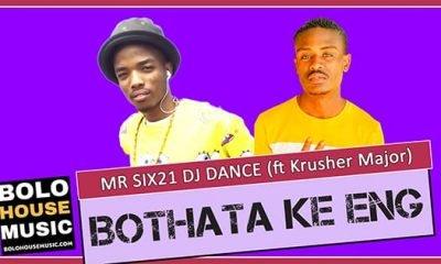 Mr Six21 DJ Dance - Bothata ke Eng Ft. Krusher Major