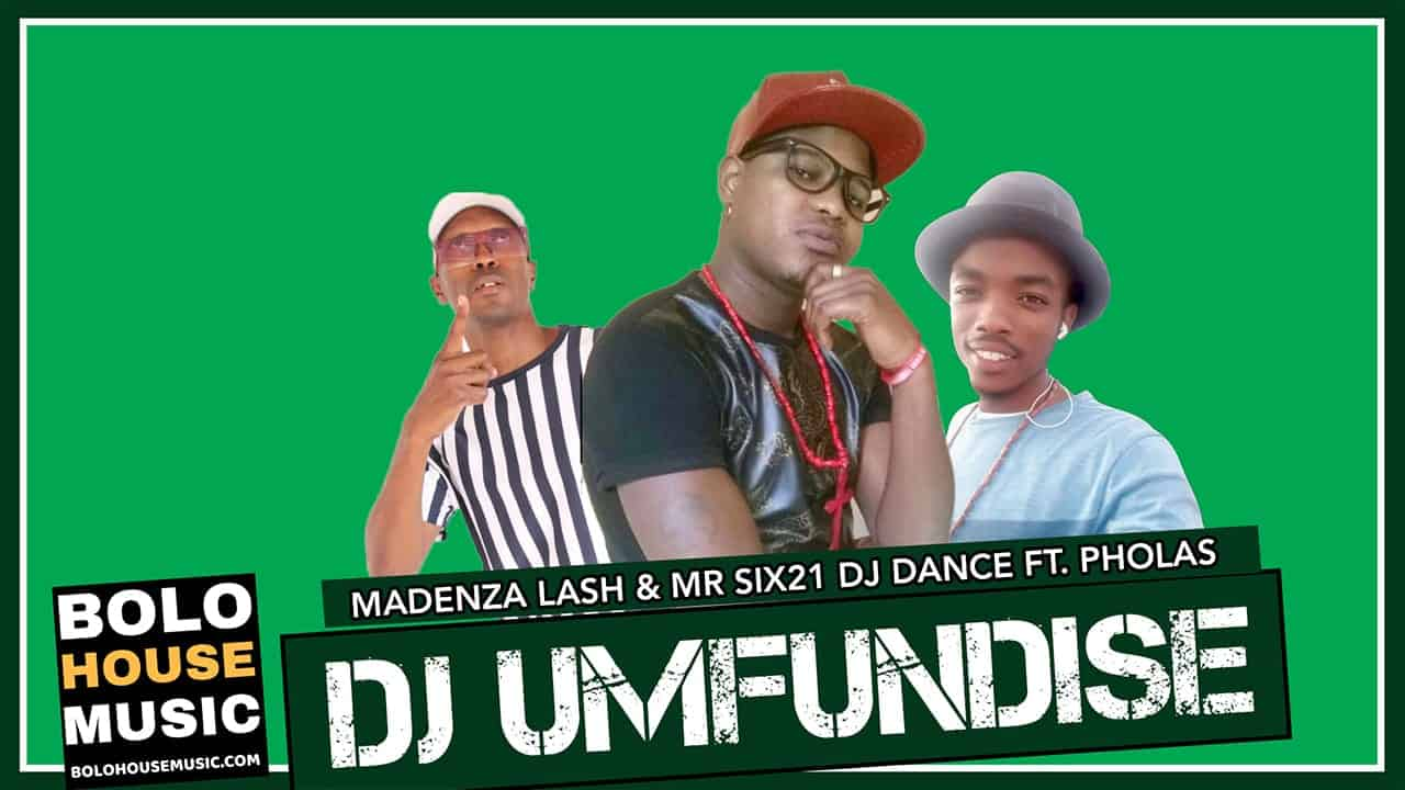 Madenza Lash & Mr Six21 DJ Dance - DJ Umfundise Ft. Pholas