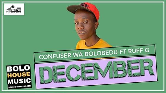 Confuser Wa Bolobedu - December Feat. Ruff G