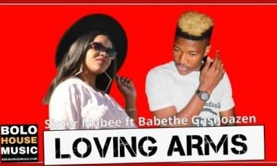 Sister Mabee Ft Babethe Gazhoazen - Loving Arms