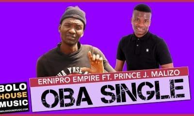 Ernipro Empire - Oba Single Feat. Prince J.Malizo