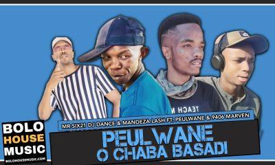 Mr Six21 DJ Dance & Madenza Lash - Peulwane O Chaba Basadi Ft. Peulwane & 9406 Marven