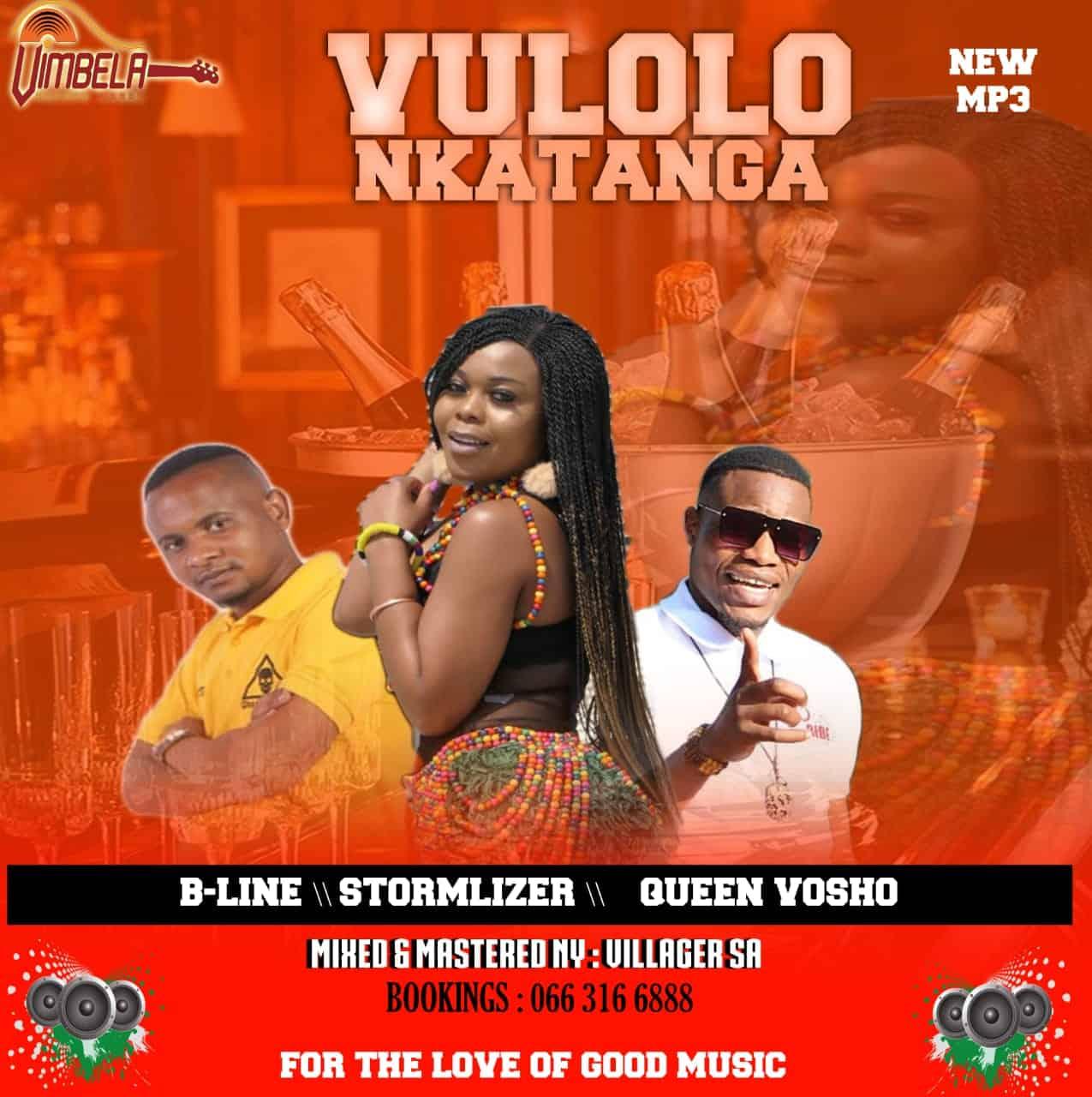 Mr B Line - Vulolo Nkatanga Ft Queen Vosho & Stormlyzer