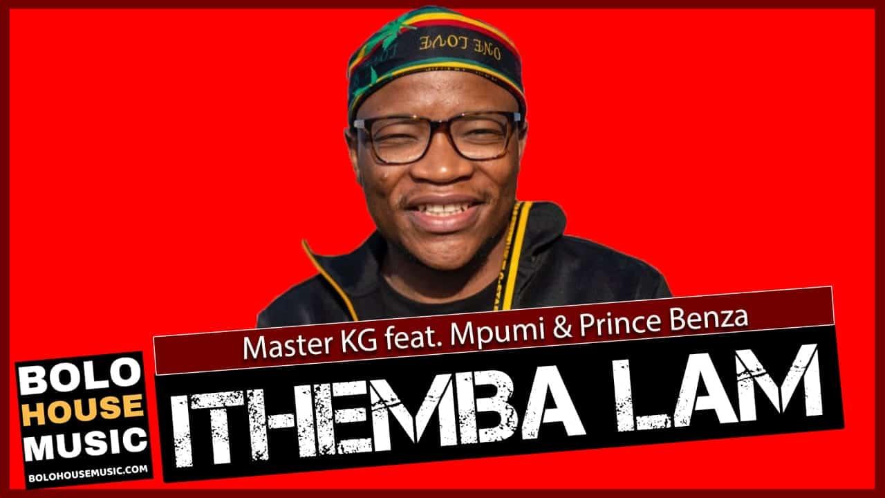 Master KG – Ithemba Lam Ft. Mpumi & Prince Benza