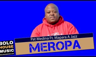 Pat Medina - Meropa Feat Mapara a Jazz