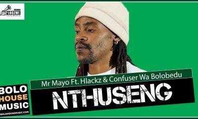 Mr Mayo - Nthuseng Ft Hlackz & Confuser Wa Bolobedu