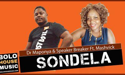Dr Maponya & Speaker Breaker - Sondela Ft Mashvick