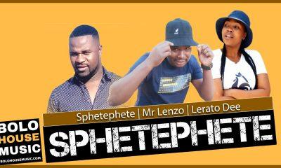 Sphetephete x Mr Lenzo & Lerato Dee - Sphetephete