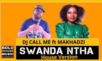 Swanda Ntha - DJ Call Me ft Makhadzi