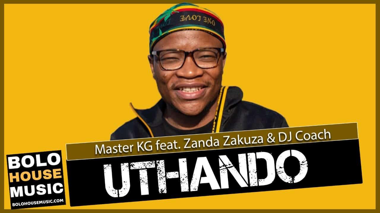 Master KG - Uthando Ft Zanda Zakuza & DJ Coach
