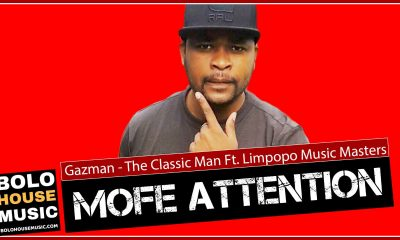Gazman - The Classic Man - Mofe Attention Ft Limpopo Music Masters