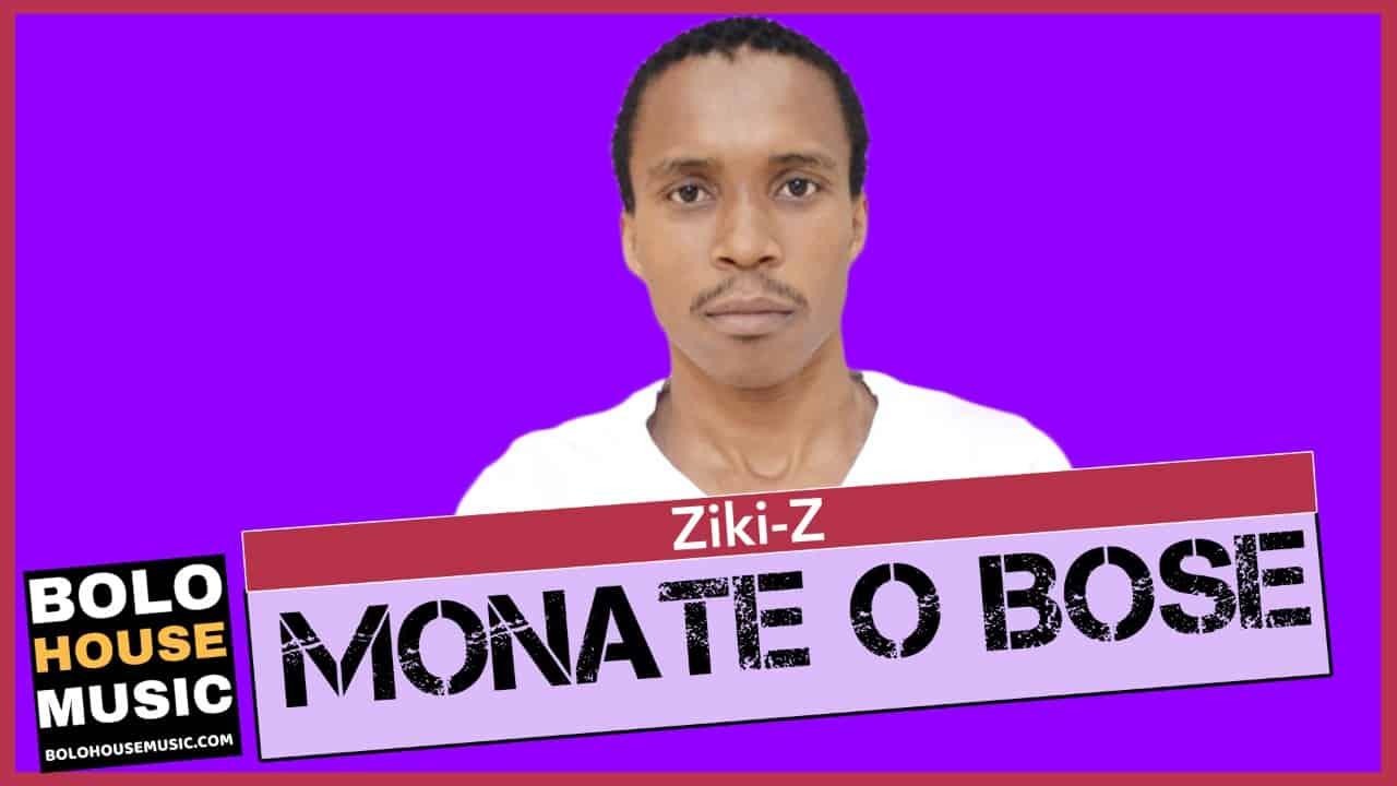 Monate O Bose - Ziki Z