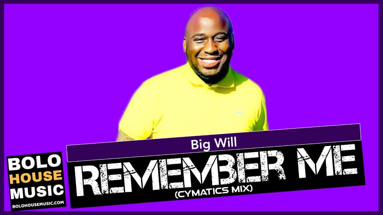 Big Will - Remember Me (Cymatics Mix)