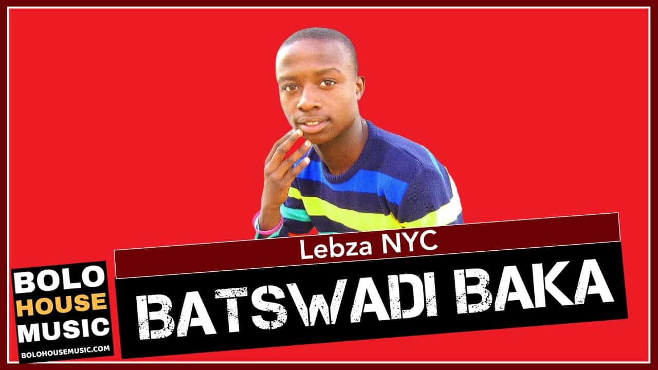 Lebza Nyc - Batswadi Baka