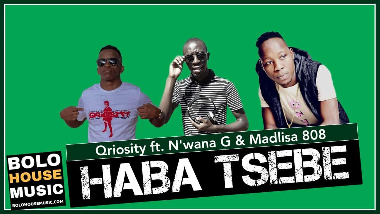Qriosity - Haba Tsebe Ft. N'wana G & Madlisa 808