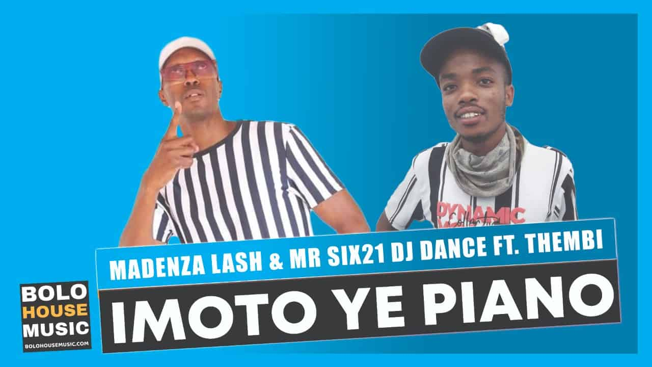 Madenza Lash & Mr Six21 DJ Dance - Imoto ye Piano