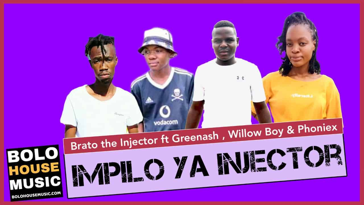 Brato the Injector - Impilo ya Injector Ft Greenash x Willow Boy & Phoniex