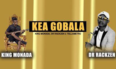 King Monada - Kea Gobala Ft. Dr Rackzen & Tellametro