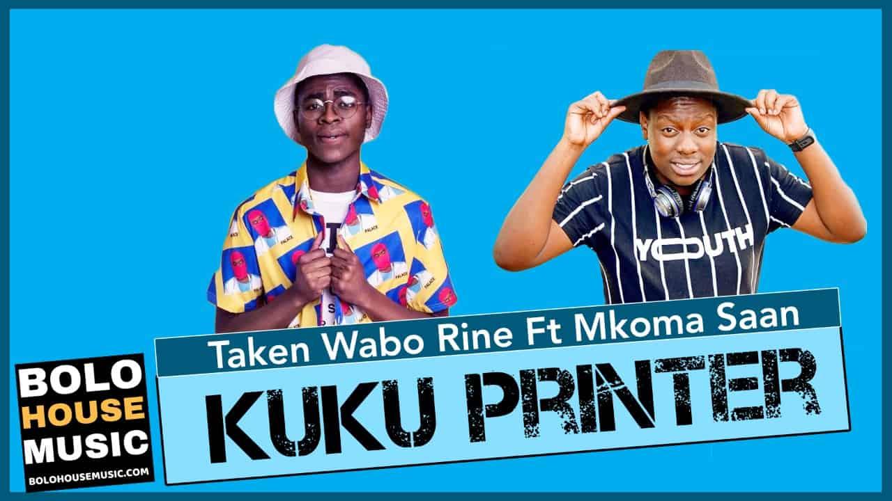 Taken Wabo Rinee - Kuku Printer Feat. Mkoma Saan