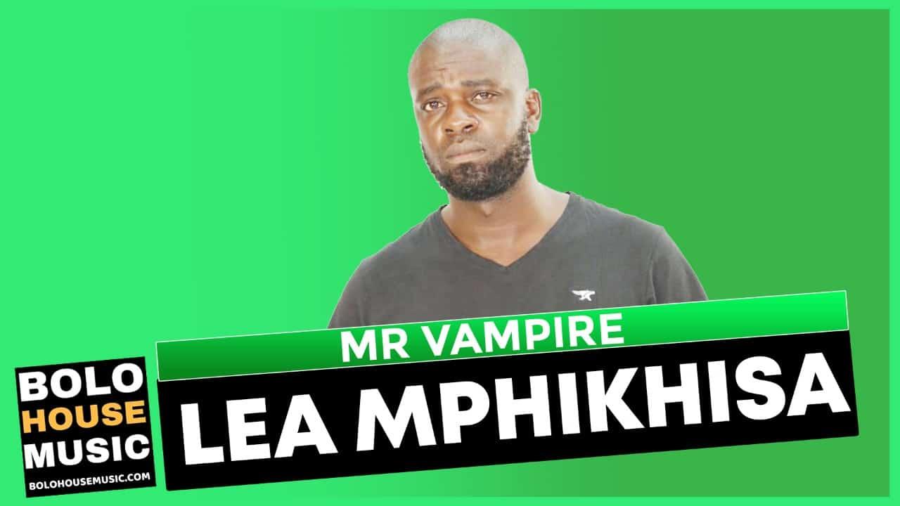 Lea Mphikhisha - Mr Vampire