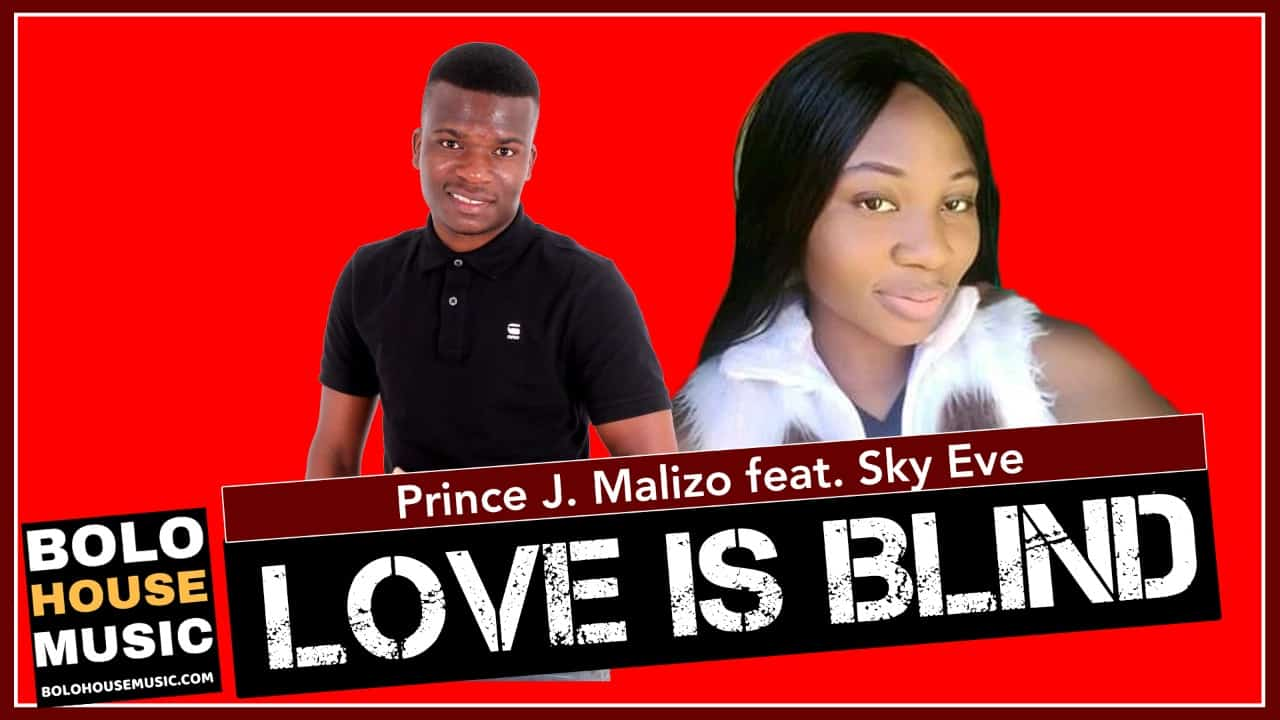 Prince J.Malizo Feat. Sky Eve - Love Is Blind