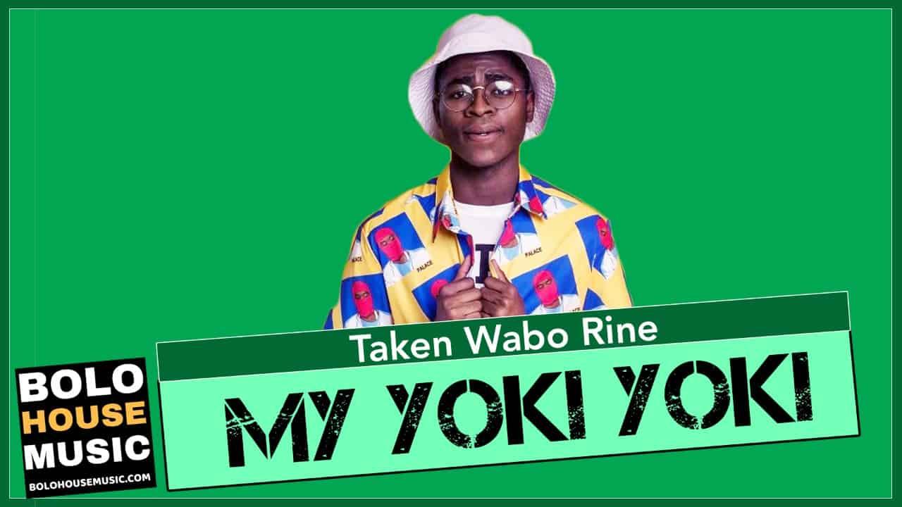 My Yoki Yoki - Taken Wabo Rinee