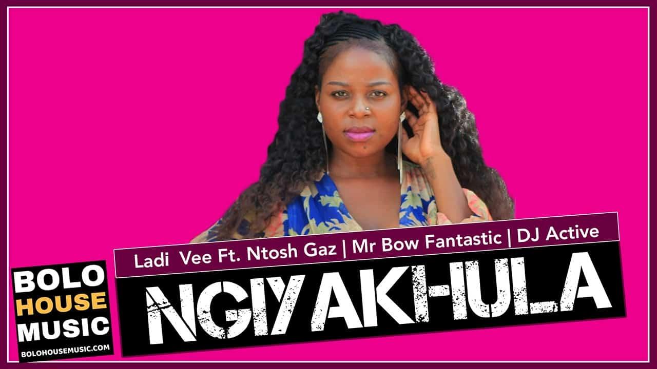 Ladi Vee - Ngiyakhala Ft Ntosh Gax, Mr Bow Fantastic & DJ Active