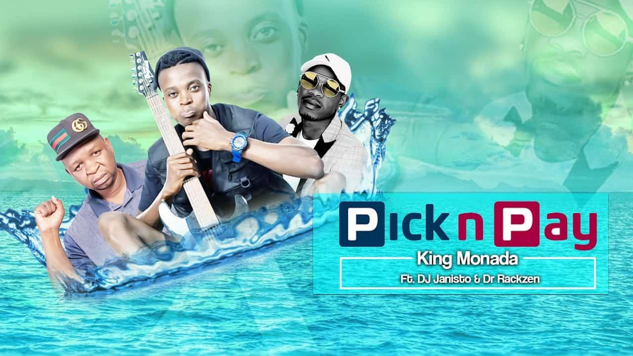 King Monada - Pick 'N Pay Ft. Dr Rackzen & DJ Janisto