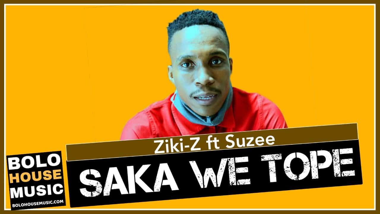 Ziki-Z - Saka We Tope Feat. Suzee