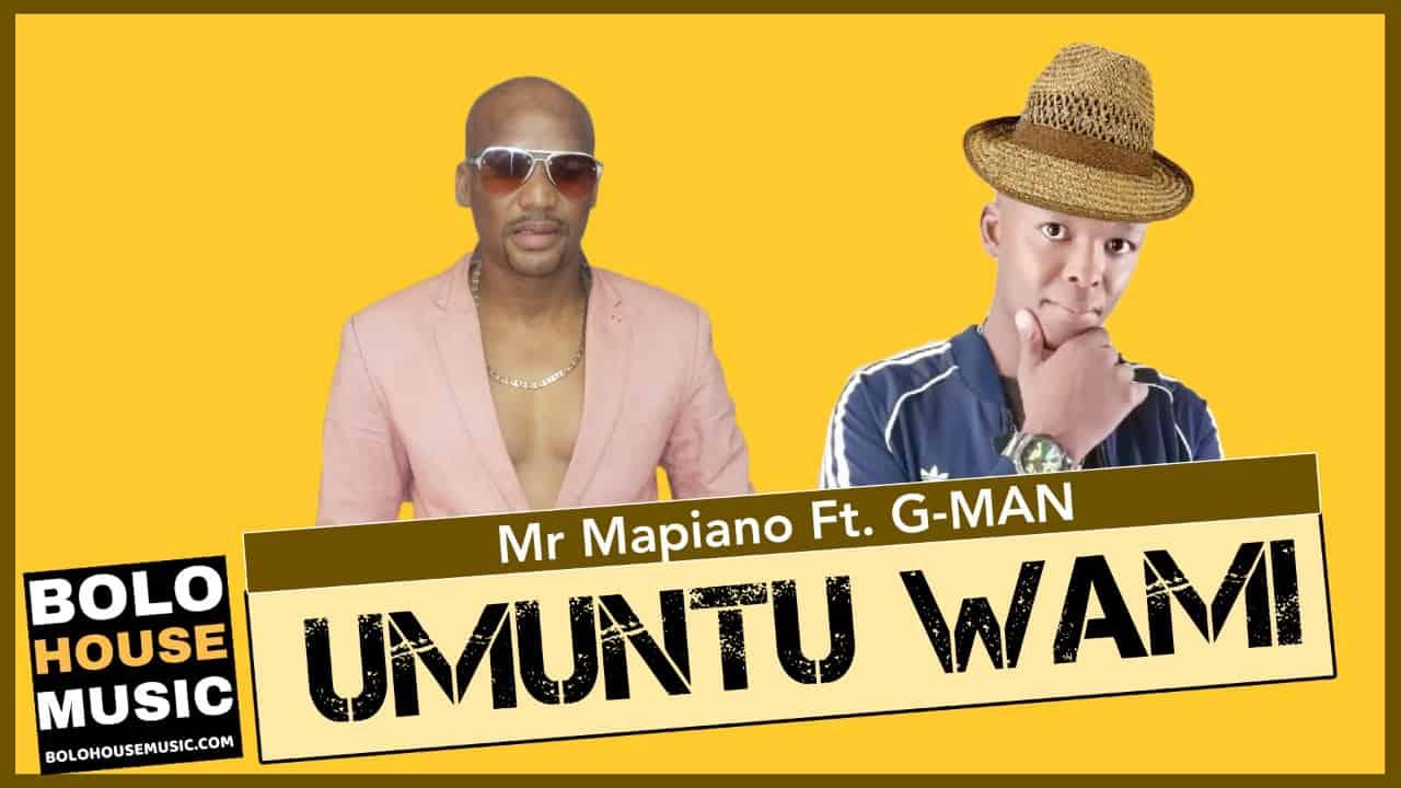 Mr Mapiano - Umuntu Wami