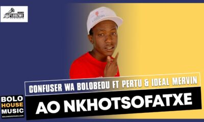 Confuser Wa Bolobedu - Ao Nkhotsofatxe ft Pertu & Ideal Mervin